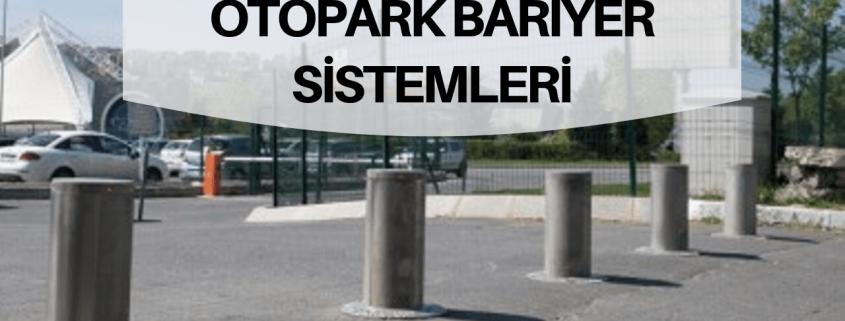Otopark bariyer sistemleri