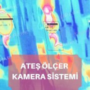 Ateş Ölçer Kamera Sistemi