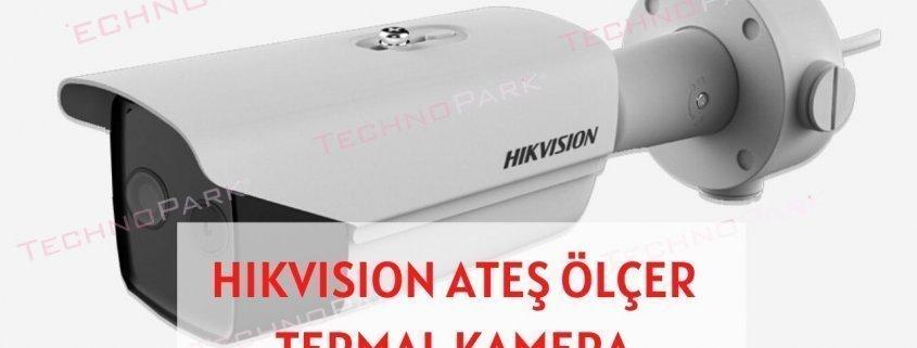 Hikvision Ateş Ölçer Termal Kamera