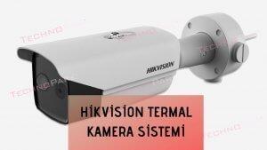 Hikvision Termal Kamera Sistemi